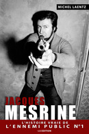 Jacques Mesrine De Michel LAENTZ - IS Edition