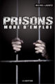 Prisons : Mode d'emploi De Michel LAENTZ - IS Edition
