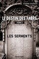 Le destin des Fabre - T2 De Pierre DUPRAT - IS Edition