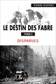 Le destin des Fabre - T3 De Pierre DUPRAT - IS Edition