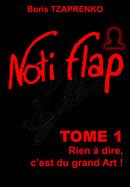 Noti Flap Tome 1 - Boris TZAPRENKO - Libres d'écrire