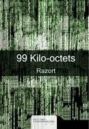 99 Kilo-octets -  RAZORT - Libres d'écrire
