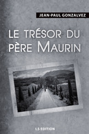 Le trésor du Père Maurin - Jean-Paul GONZALVEZ - IS Edition