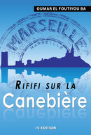 Rififi sur la Canebière - Oumar El Foutiyou BA - IS Edition