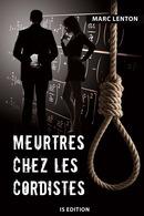 Meurtres chez les Cordistes - Marc LENTON - IS Edition