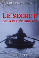 Le secret de la vallée oubliée - Christian KRIKA - Libres d'écrire