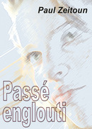 Passé englouti - Paul ZEITOUN - Libres d'écrire