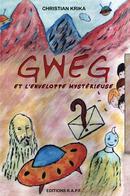 Gweg et l'enveloppe mystérieuse - Christian KRIKA - Libres d'écrire