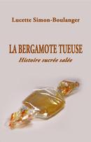 La Bergamote tueuse - Lucette SIMON-BOULANGER - Libres d'écrire