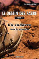 Le destin des Fabre - T1 - Pierre DUPRAT - IS Edition