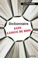 Dictionnaire sans langue de bois - Julien  MOREL - IS Edition