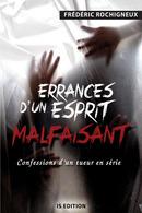 Errances d'un esprit malfaisant - Frédéric ROCHIGNEUX - IS Edition