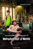 Les invraisemblables aventures de Monsieur Tout le monde - Mahrk GOTIÉ - IS Edition