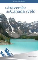La traversée du Canada à vélo - Paul MEUNIER - Libres d'écrire