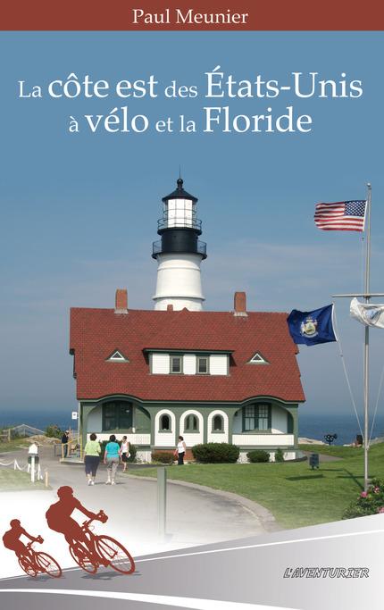 La Cote Est Des Etats Unis A Velo Et La Floride Paul Meunier Ean13 9782981176554 Is Ebooks La Librairie De Is Edition