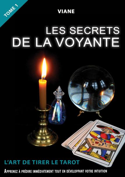 Les Secrets De La Voyante Tome1 L Art De Tirer Le Tarot Viane Ean13 9782368452387 Is Ebooks La Librairie De Is Edition