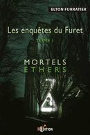 Les enquêtes du Furet - T1 - Elton FURRATIER - IS Edition