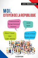 Moi, citoyen de la République - Loic MBOUGUEN - IS Edition
