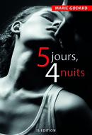 Cinq jours, quatre nuits - Marie GODARD - IS Edition