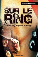 Sur le ring - Ange MARANDO - IS Edition
