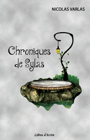 Chroniques de Sylas - Nicolas VARLAS - Libres d'écrire