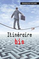 Itinéraire bis - François VICARI - IS Edition