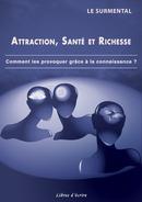 Attraction, Santé et Richesse - LE SURMENTAL - Libres d'écrire