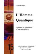 L'Homme Quantique - Alain SIMON - Libres d'écrire