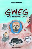 Gweg et le diamant magique - Christian KRIKA - Libres d'écrire