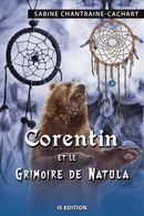 Corentin et le grimoire de Natula - Sabine CHANTRAINE-CACHART - IS Edition
