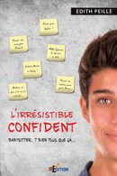 L'irrésistible confident - Edith PEILLE - IS Edition