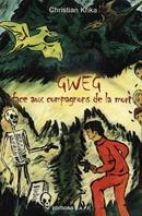 Gweg face aux Compagnons de la Mort - Christian KRIKA - Libres d'écrire