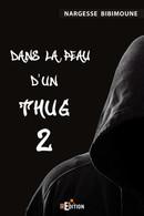 Dans la peau d'un Thug 2 - Nargesse BIBIMOUNE - IS Edition
