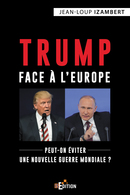Trump face à l'Europe - Jean-Loup IZAMBERT - IS Edition