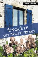 Enquête aux Volets bleus - Kate OLIVER - IS Edition