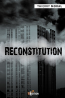 Reconstitution - Thierry MORAL - IS Edition