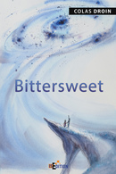 Bittersweet - Colas DROIN - IS Edition