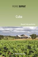 Cuba - Pierre DUPRAT - Libres d'écrire