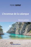 L'inconnue de la calanque - Pierre DUPRAT - Libres d'écrire