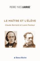 Le Maître et l'Élève - Pierre-Yves LAURIOZ - Libres d'écrire