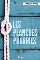 Les Planches Pourries - Samuel NOEL - IS Edition