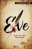 Ève -  Le Prof de l'être - IS Edition