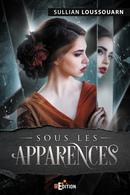 Sous les apparences - Sullian LOUSSOUARN - IS Edition