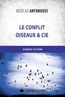 Le conflit - Oiseaux et Cie - Nicolas ANTONIUCCI - Libres d'écrire