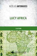 Lucy Africa - Nicolas ANTONIUCCI - Libres d'écrire