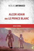 Alcor Adam - Nicolas ANTONIUCCI - Libres d'écrire