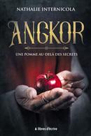 Angkor : Une pomme au-delà des secrets - Nathalie INTERNICOLA - Libres d'écrire