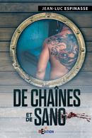 De chaînes et de sang - Jean-Luc ESPINASSE - IS Edition