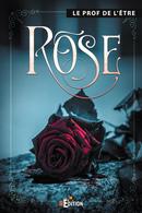 Rose -  Le Prof de l'être - IS Edition