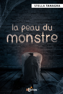 La peau du monstre - Stella TANAGRA - IS Edition